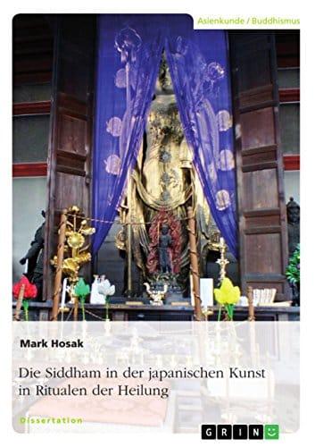 Das neue Buch von Dr. Mark Hosak über die Siddham in der Buddhistischen Heilkunst